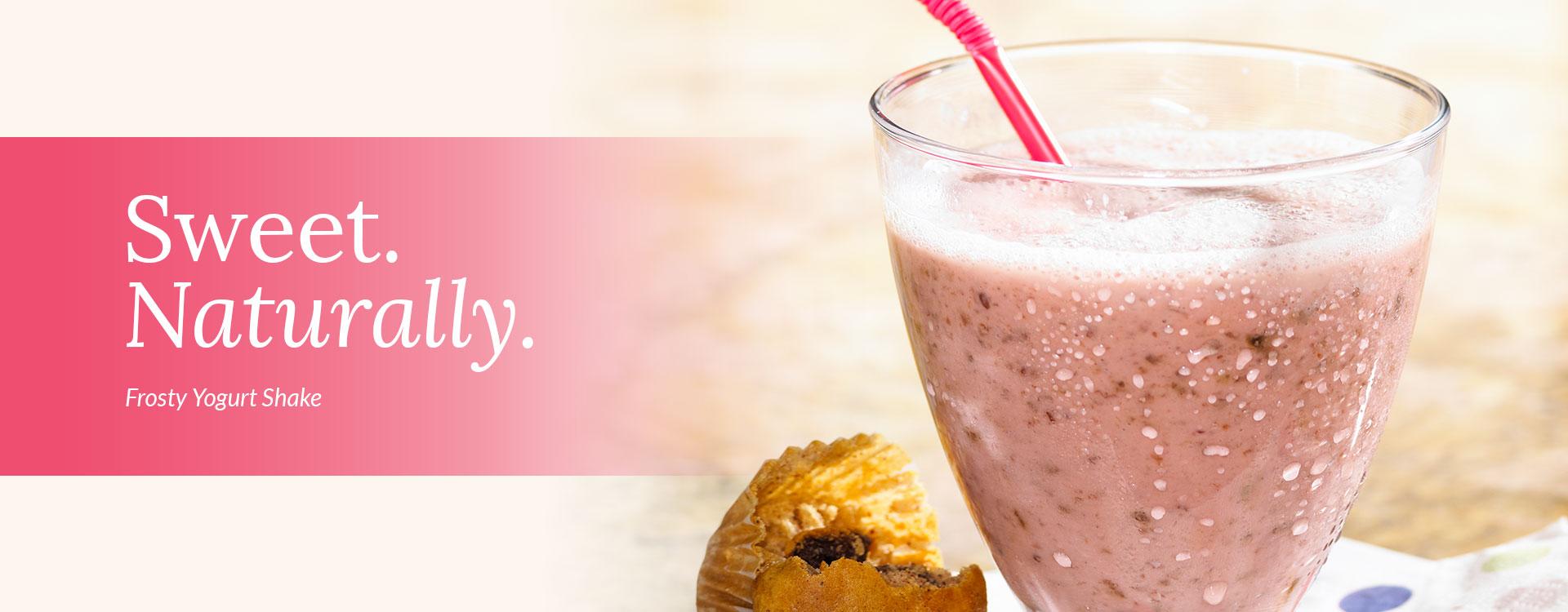 Sweet. Naturally. Frosty Yogurt Shake